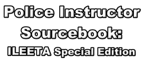 Police Instructor  Sourcebook:  ILEETA Special Edition